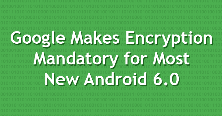 Google makes encryption mandatory for Android