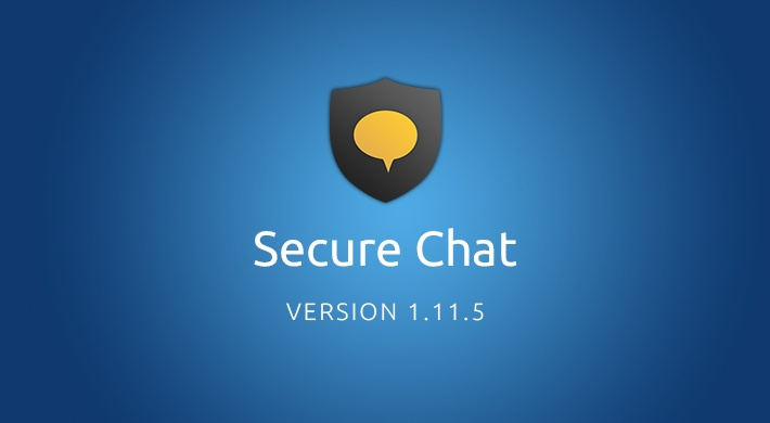 Secure Chat v1.11.5: Improved stability and bug fixes