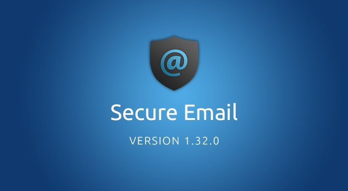 Secure Email v1.32.0: Refined and redesigned
