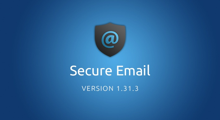 Secure Email v1.31.3: Fasten your seatbelts, email just got a whole lot faster, by default!